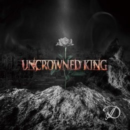 UNCROWNED KING【TYPE-A(限定盤)】