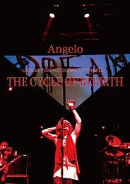 Angelo LIVE at TOKYO DOME CITY HALL「THE CYCLE OF REBIRTH」
