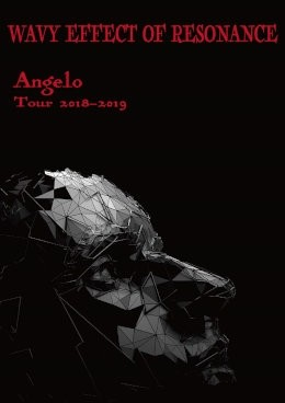 Angelo Tour 2018-2019「WAVY EFFECT OF RESONANCE」