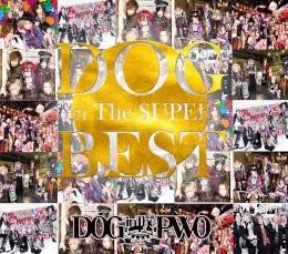 DOG inTheSUPER BEST【初回盤A(~10th Anniversary Edition~)】