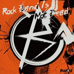 Rock Band Is Not Dead【初回生産限定盤】