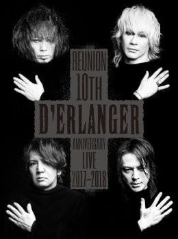 D'ERLANGER REUNION 10TH ANNIVERSARY LIVE 2017-2018【DVD】