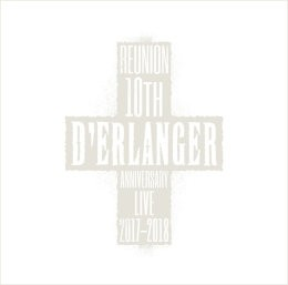 D'ERLANGER REUNION 10TH ANNIVERSARY LIVE 2017-2018【CD】