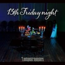 13th Friday night【初回盤】