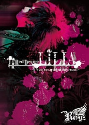 Royz 2014 SPRING ONEMAN TOUR FINAL「Red Desire 『LILIA』」2014.04.29 新木場STUDIO COAST