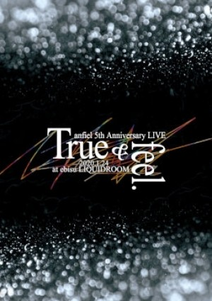 anfiel 5th Anniversary LIVE 「True & feel.」@ebisu LIQUIDROOM