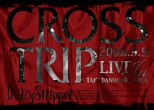 CROSSTRIP 2008.9.9 LIVE in 高田馬場AREA
