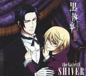 SHIVER 【黒執事Ⅱ期間限定盤】